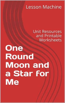 Literature Unit for One Round Moon and a Star for Me By In