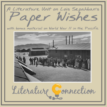 Literature Unit for Paper Wishes by Lois Sepahban