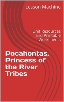 Literature Unit for Pocahontas, Princess of the River Tribes by Elaine Raphael