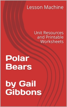 Literature Unit for Polar Bears By Gail Gibbons