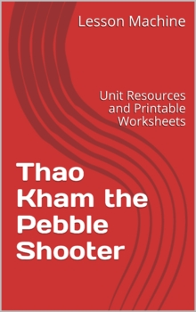 Literature Unit for Thao Kham the Pebble Shooter, by Cathy Spagnoli