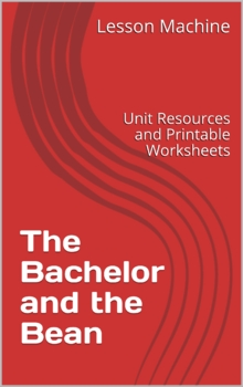 Literature Unit for The Bachelor and the Bean by Shelley Fowles