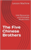 Literature Unit for The Five Chinese Brothers, by Claire H