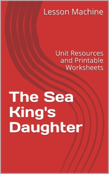 Literature Unit for The Sea King's Daughter by Aaron Shephard