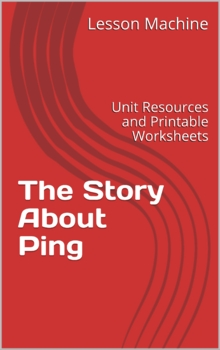 Literature Unit for The Story About Ping, by Marjorie Flack