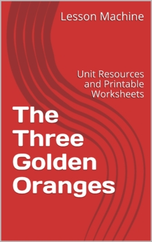 Literature Unit for The Three Golden Oranges Retold by Alma Flor Ada