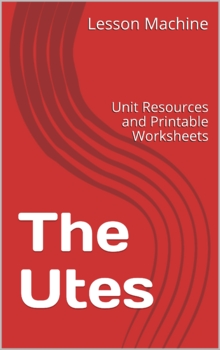 Literature Unit for The Utes by Alice K. Flanagan