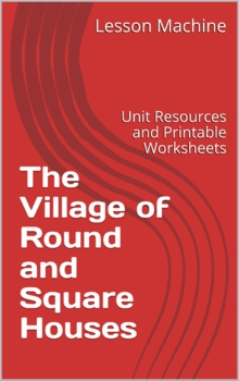 Literature Unit for The Village of Round and Square Houses By Ann Grifalconi