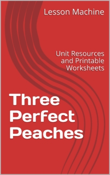 Literature Unit for Three Perfect Peaches by Cynthia DeFlice and Mary DeMarsh