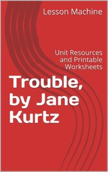 Literature Unit for Trouble Written by Jane Kurtz