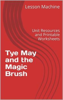 Literature Unit for Tye May and the Magic Brush, by Molly Garrett Bang