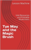 Literature Unit for Tye May and the Magic Brush, by Molly