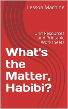 Literature Unit for What's the Matter, Habibi? By Betsy Lewin