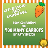 Literature and Language: Book Companion for Too Many Carrots