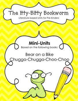 Literature-based Units:  Bear on a Bike and Chugga-Chugga Choo-Choo