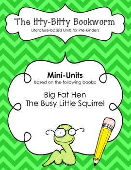 Literature-based Units:  Big Fat Hen and The Busy Little Squirrel