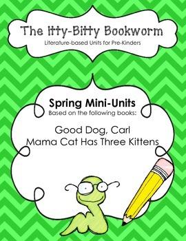 Literature-based Units:  MAMA CAT has three kittens and Good Dog, Carl