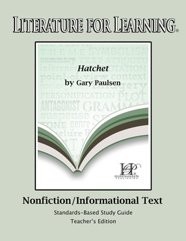 Literature for Learning Hatchet Nonfiction/Informational Text Teacher's Edition
