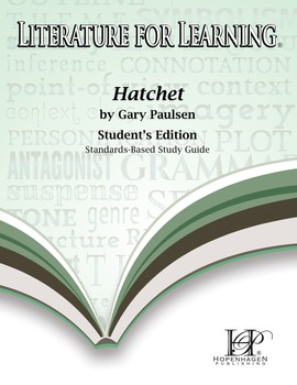 Literature for Learning Hatchet Standards-Based Study Guide Student's Edition