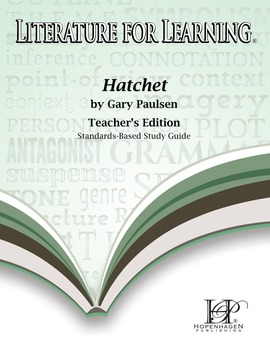 Literature for Learning Hatchet Standards-Based Study Guide Teacher's Edition