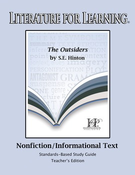 Literature for Learning The Outsiders Nonfiction/Informational Teacher's Edition