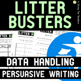 Litter Busters: Project Based Learning - Statistics - Persuasive Writing