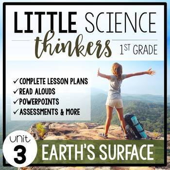 Little 1st Grade SCIENCE Thinkers {UNIT 3: Earth's Surface}
