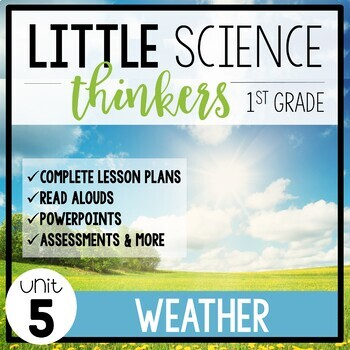 Little 1st Grade SCIENCE Thinkers {UNIT 5: Weather}