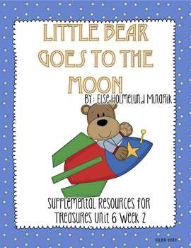 Little Bear Goes to the Moon- Supplemental Resources for Treasures First Grade