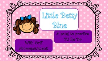 Little Betty Blue - Song to Practice Do Re Mi