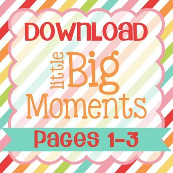 Little Big Moments Pages 1-3 Printables