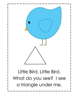 Little Bird, Little Bird, What do you see?  I see shapes around me.
