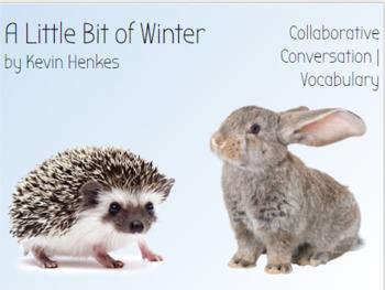 Little Bit of Winter | Collaborative Conversations | Vocabulary | Text Talk