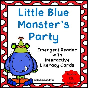 Emergent Reader and Interactive Literacy Cards / Little Blue Monster's Party