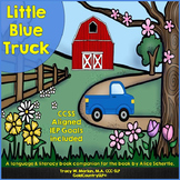 Little Blue Truck - A Book Companion CCSS-Aligned IEP Goals