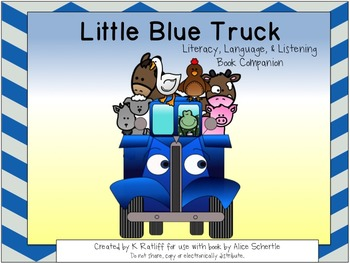 Little Blue Truck:  Literacy, Language and Listening Book