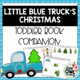 Little Blue Truck's Christmas Toddler Curriculum