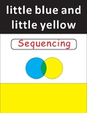 Little Blue and Little Yellow Sequencing Activity
