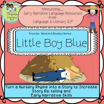 Little Boy Blue:  Turn a Rhyme into a Story & Build Early Narrative Language
