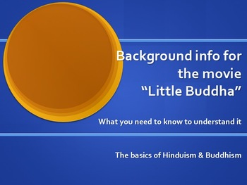 Little Buddha Movie Powerpoint: Hinduism & Buddhism