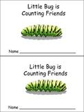 Little Bug is Counting Friends Emergent Reader- Preschool-Kindergarten
