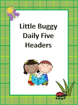 Little Buggy Daily Five Headers
