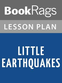 Little Earthquakes Lesson Plans