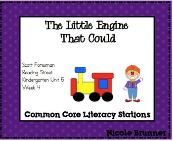 Little Engine Reading Street Unit 5 Week 4 Common Core Literacy Stations