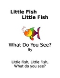 Little Fish What Do You See?