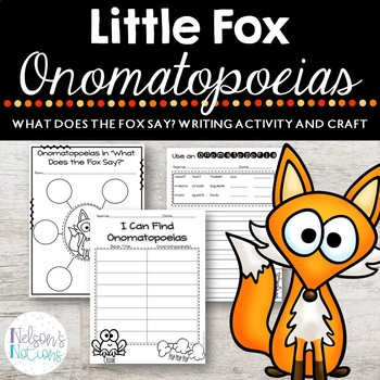 Little Fox What Do You Do and Say? Onomatopoeias, Writing Prompts, and Fox Craft