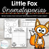 Little Fox What Do You Do and Say? Onomatopoeias, Writing
