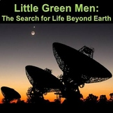 Little Green Men - The Search for Life Beyond Earth