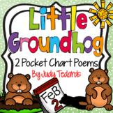 Little Groundhog (2 Groundhog Day Pocket Chart Poems)