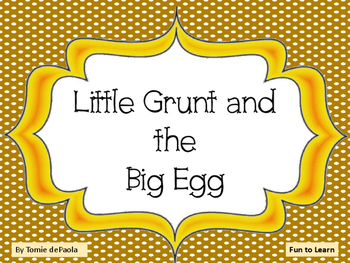 Little Grunt and the Big Egg ~ 36 pgs of Common Core Activities